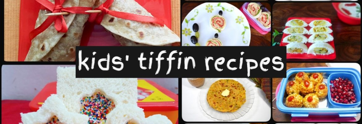 KIDS TIFFIN RECIPES